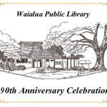 Waialua Library's 90th Anniversary Celebration