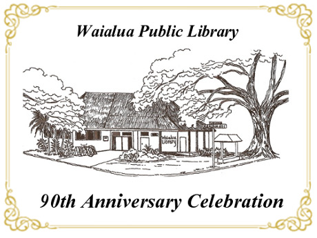 Waialua Library's 90th Anniversary Celebration