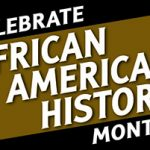 Text that says celebrate african american history month
