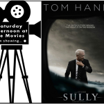 Saterday afternoon at teh MOvies logo with movie poster for Sully
