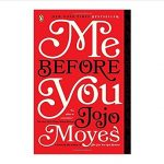 Color image of front cover of the novel Me Before You by Jojo Moyes paperback edition