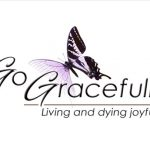 butterfly with text GoGracefully Living and dying joyfully