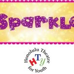 Honolulu Theatre for Youth's Sparkle performance logo