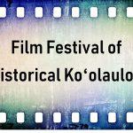 Film Festival of Historical Ko'olauloa
