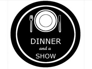 Dinner and a show