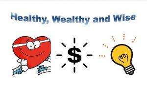 Healthy wealthy wise