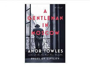 Image of the front cover of the novel A Gentleman in Moscow by Amor Towles