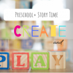 "Text says ""Preschool Plus Story Time, Create and"" the word ""play"" is spelled out using children's letter blocks."