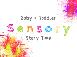 "Text says ""baby and toddler sensory story time"" and there are multi-colored paint splatters in the lower left and upper right corners."