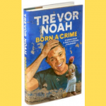 Photograph of the memoir Born a Crime by Trevor Noah, with a yellow background.