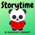 Panda Bear reading with text that says Storytime at Kahului Library