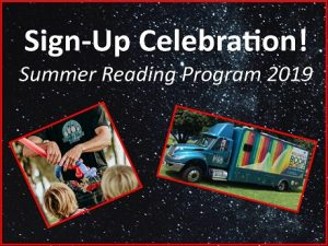 space backdrop with text: Sign Up Celebration Summer Reading Program 2019