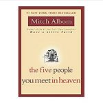Front cover of the book The Five People You Meet in Heaven by Mitch Albom.