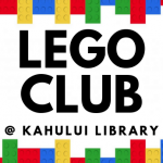 "A colorful border of LEGO pieces frames the text ""LEGO Club at Kahului Library."""