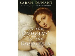 Book cover - In the Company of the Courtesan by author Sarah Dunant