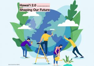 Hawaii 2.0 - Shaping Our Future
