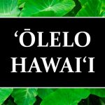Olelo Hawaii text with taro leaves background