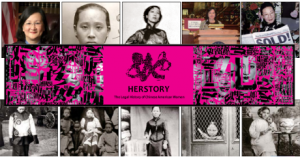 Herstory exhibit logo and photogrpahs of Chinese American women