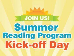 Summer Reading Program Kick-off Day