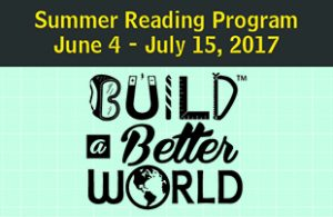 Summer Reading Program June 4 - July 15, 2017